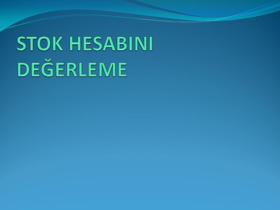 STOK HESABINI DEĞERLEME