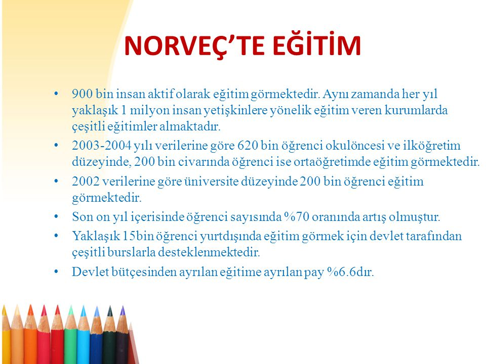 NORVEÇ'TE EĞİTİM