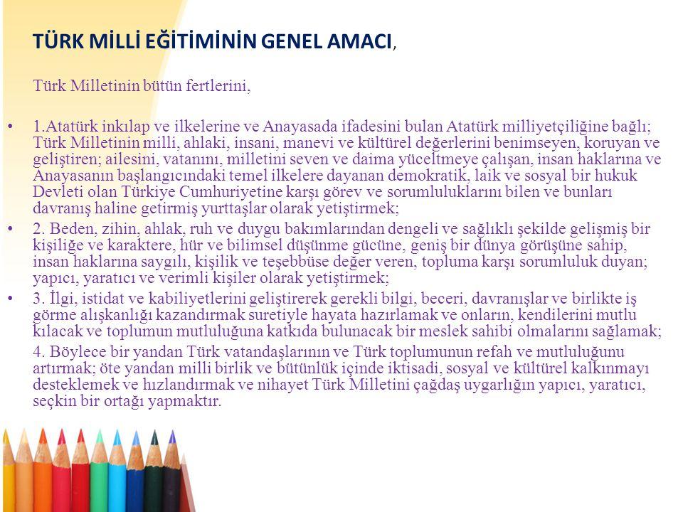 TÜRK MİLLİ EĞİTİMİNİN GENEL AMACI,