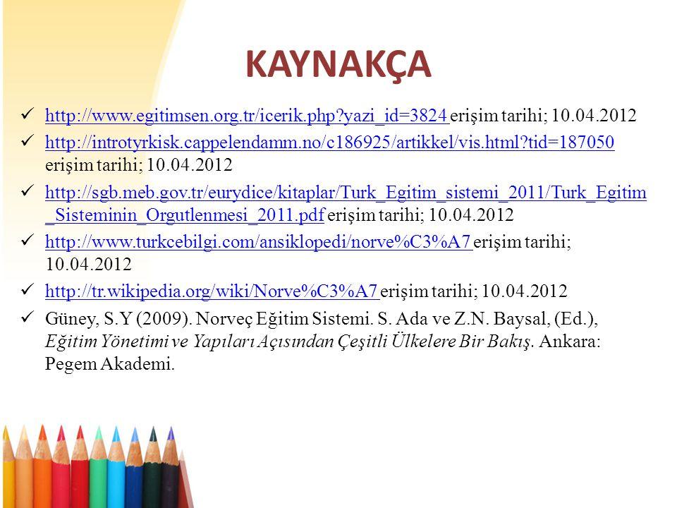 KAYNAKÇA http://www.egitimsen.org.tr/icerik.php yazi_id=3824 erişim tarihi; 10.04.2012.
