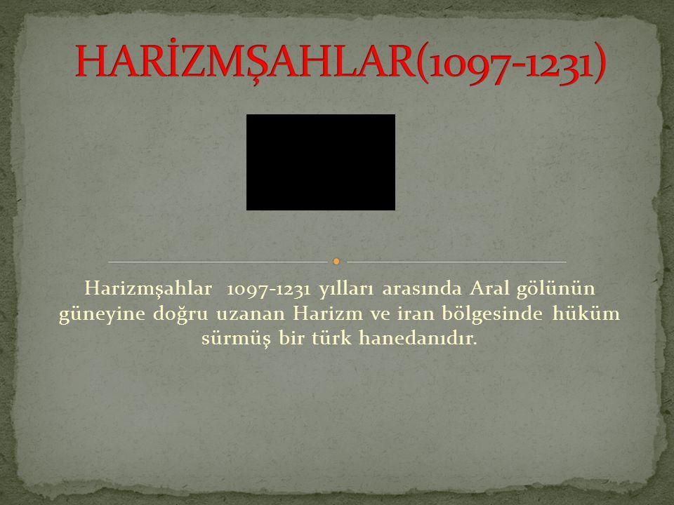 HARİZMŞAHLAR(1097-1231)