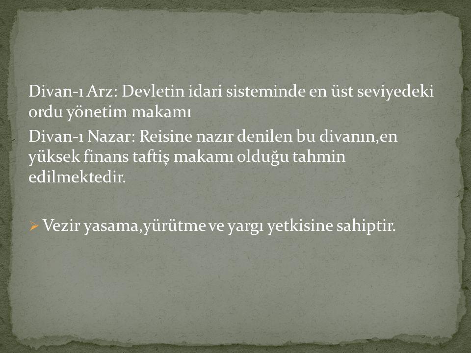 Divan-ı Arz: Devletin idari sisteminde en üst seviyedeki ordu yönetim makamı