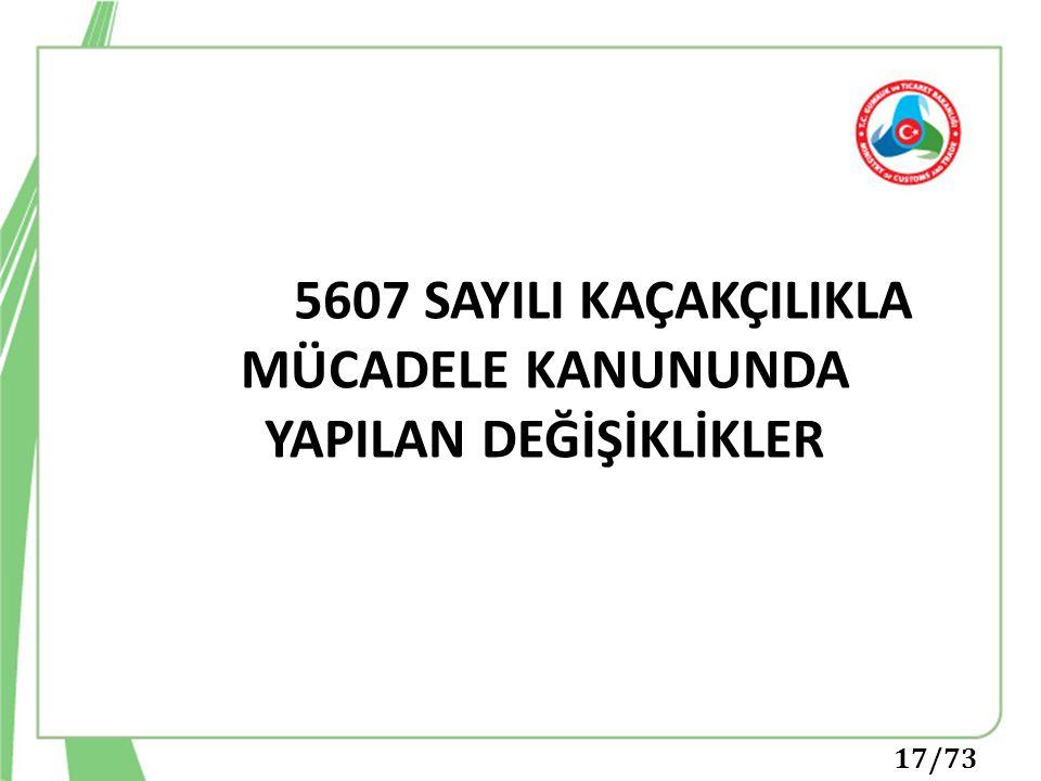 5607 SAYILI KAÇAKÇILIKLA MÜCADELE KANUNUNDA YAPILAN DEĞİŞİKLİKLER