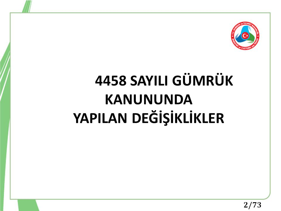 4458 SAYILI GÜMRÜK KANUNUNDA YAPILAN DEĞİŞİKLİKLER
