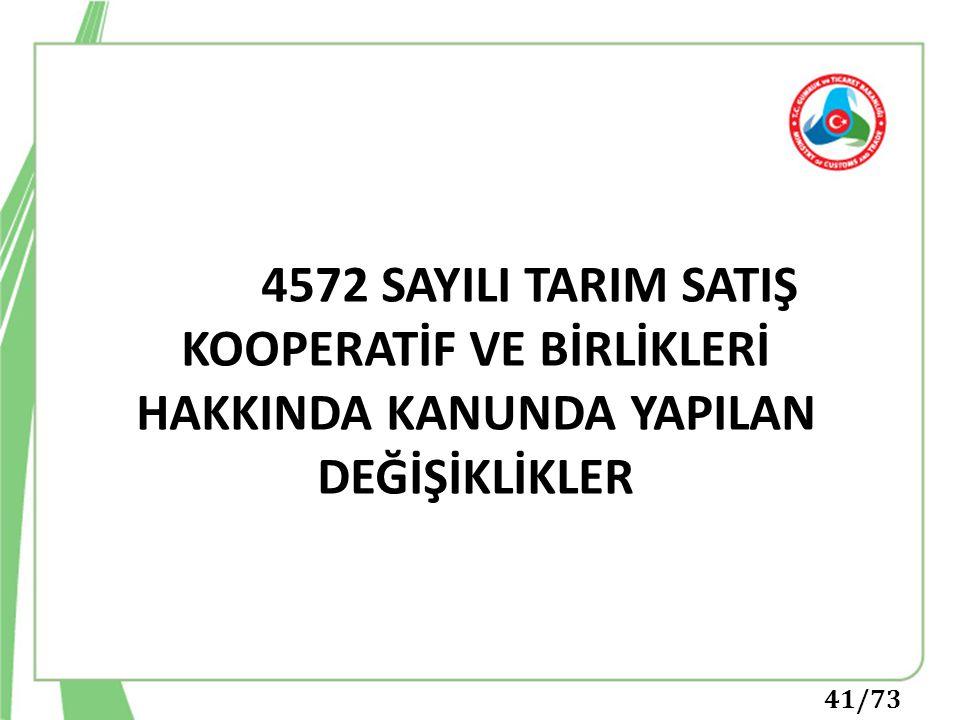 4572 SAYILI TARIM SATIŞ KOOPERATİF VE BİRLİKLERİ HAKKINDA KANUNDA YAPILAN DEĞİŞİKLİKLER