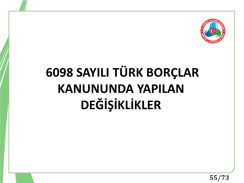 6098 SAYILI TÜRK BORÇLAR KANUNUNDA YAPILAN DEĞİŞİKLİKLER