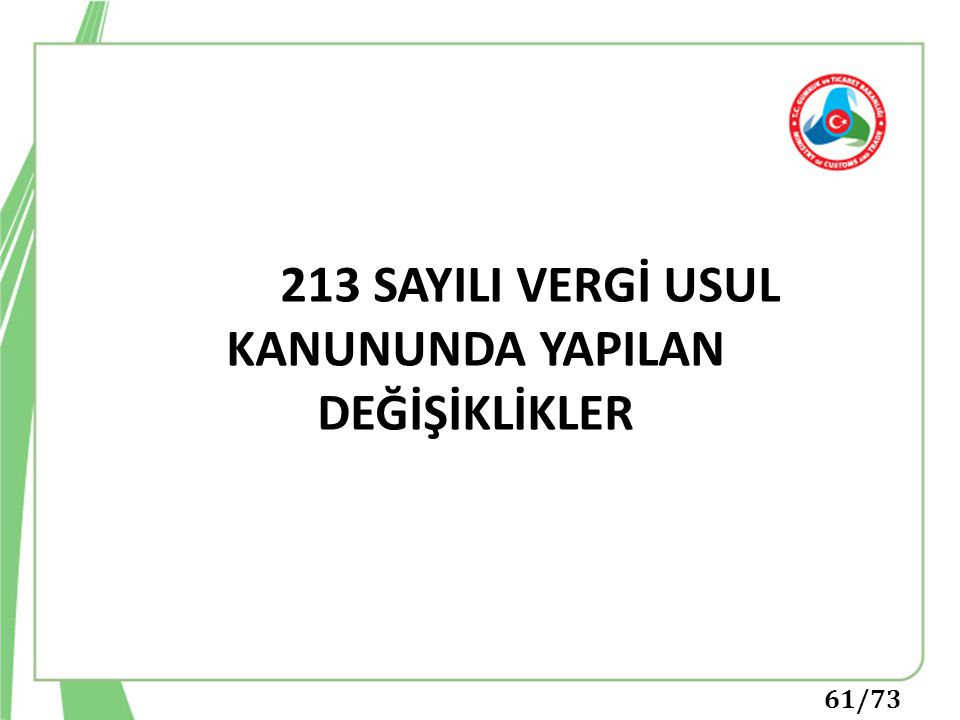213 SAYILI VERGİ USUL KANUNUNDA YAPILAN DEĞİŞİKLİKLER