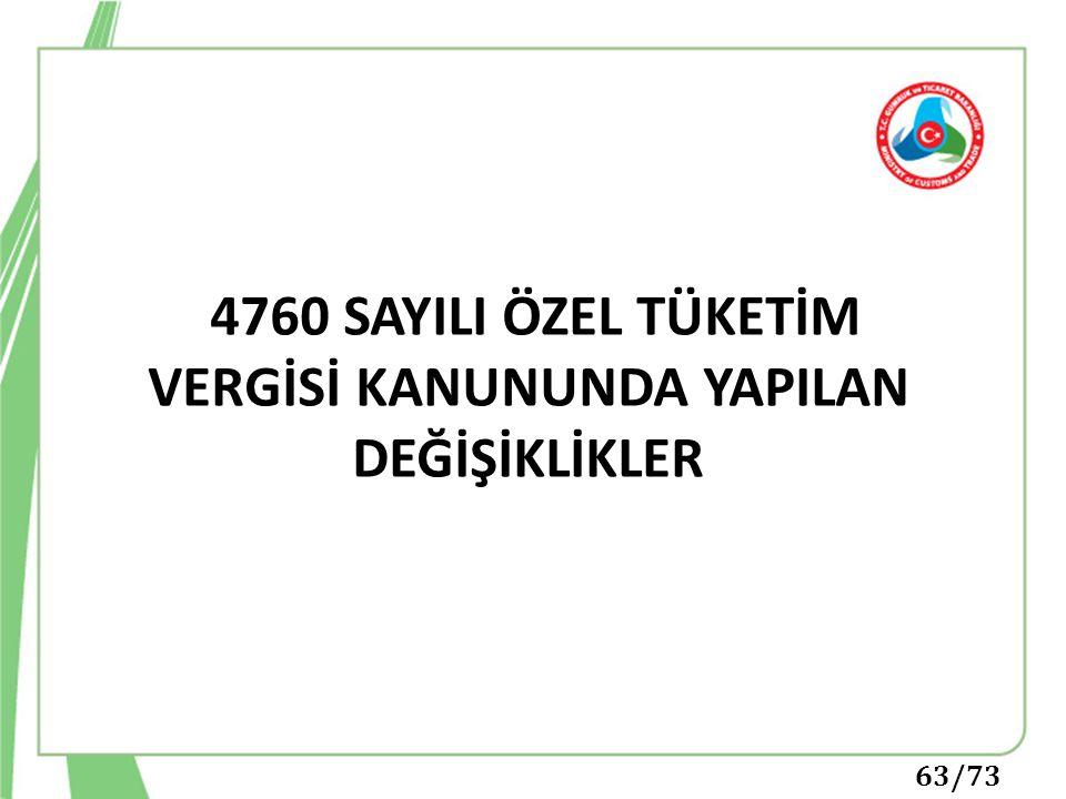 4760 SAYILI ÖZEL TÜKETİM VERGİSİ KANUNUNDA YAPILAN DEĞİŞİKLİKLER
