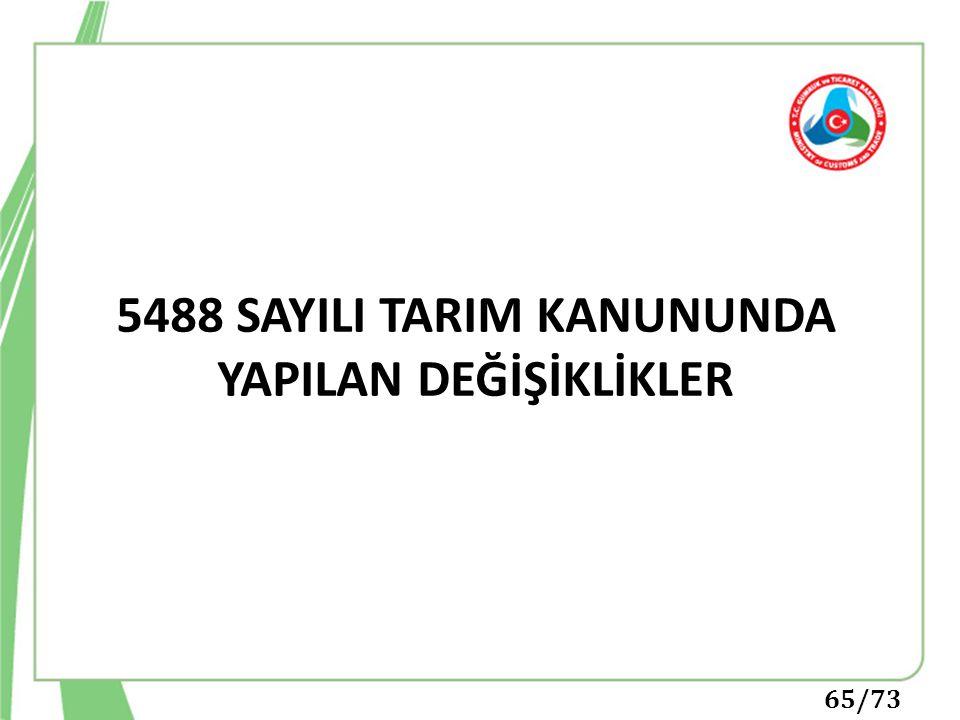 5488 SAYILI TARIM KANUNUNDA YAPILAN DEĞİŞİKLİKLER