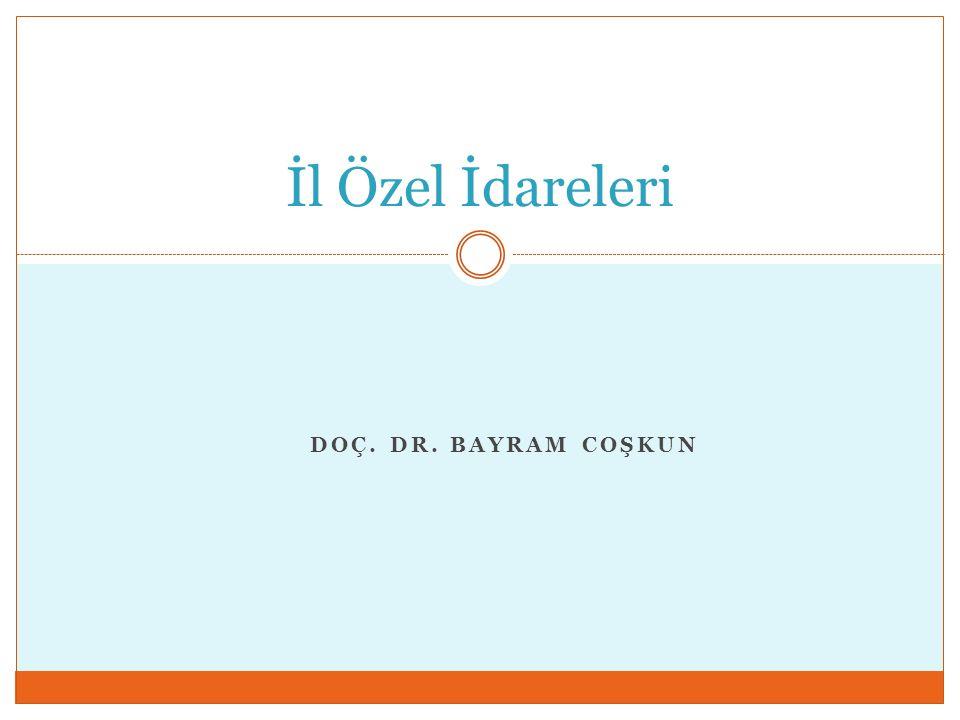 İl Özel İdareleri Doç. Dr. Bayram COŞKUN
