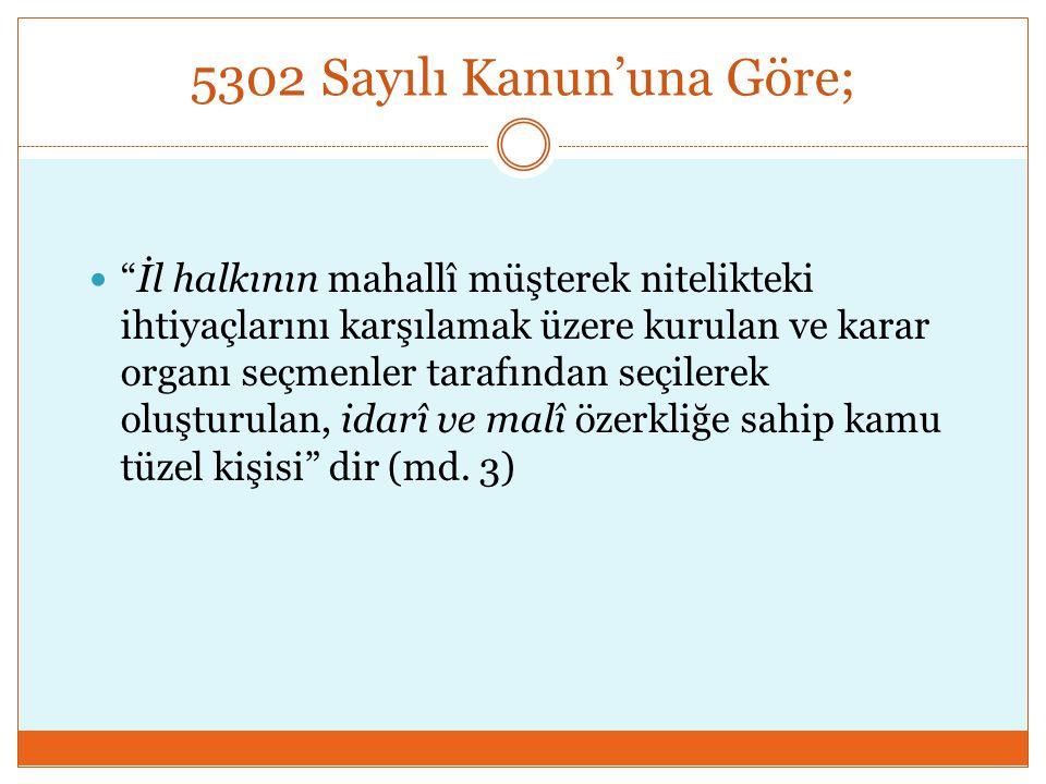 5302 Sayılı Kanun'una Göre;