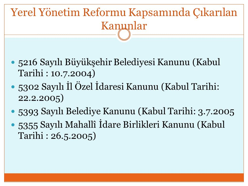 Yerel Yönetim Reformu Kapsamında Çıkarılan Kanunlar