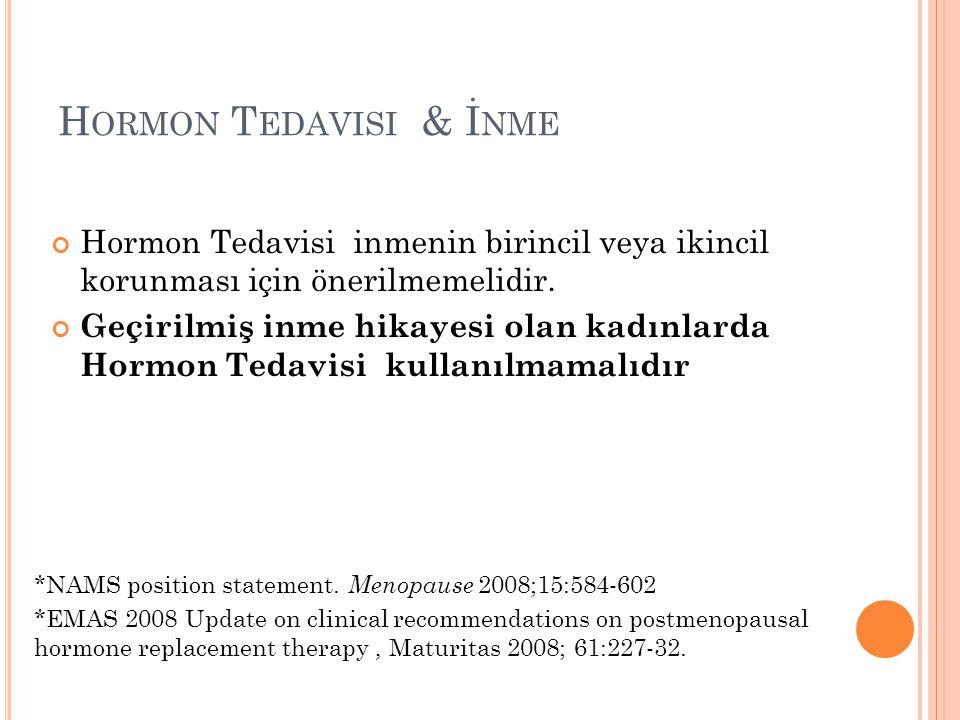 Hormon Tedavisi & İnme Hormon Tedavisi inmenin birincil veya ikincil korunması için önerilmemelidir.