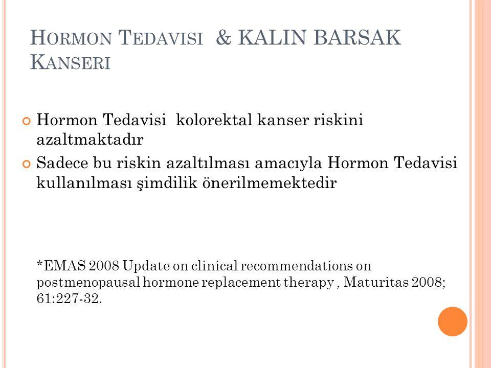 Hormon Tedavisi & KALIN BARSAK Kanseri
