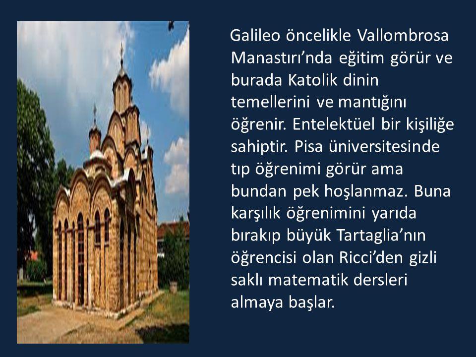 Galileo öncelikle Vallombrosa Manastırı'nda eğitim görür ve burada Katolik dinin temellerini ve mantığını öğrenir.