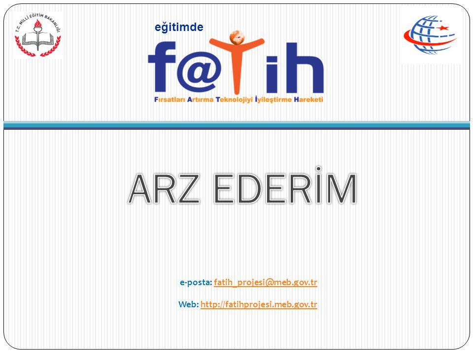 e-posta: fatih_projesi@meb.gov.tr Web: http://fatihprojesi.meb.gov.tr