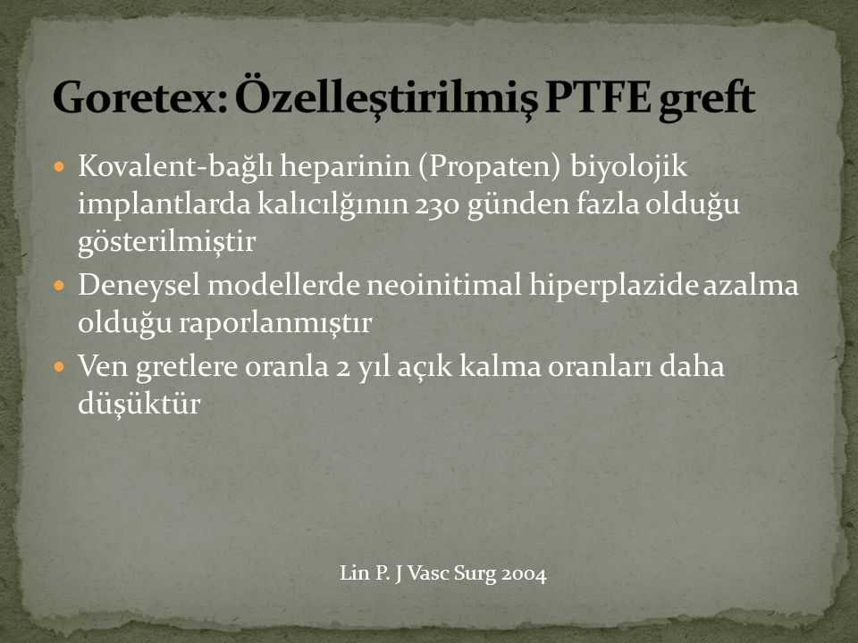 Goretex: Özelleştirilmiş PTFE greft