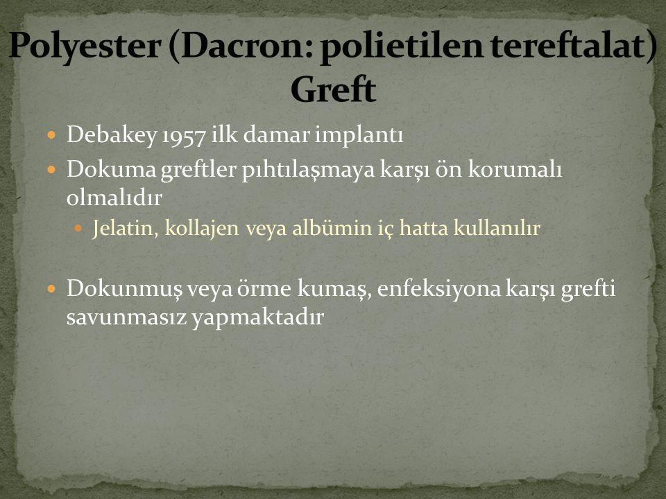 Polyester (Dacron: polietilen tereftalat) Greft
