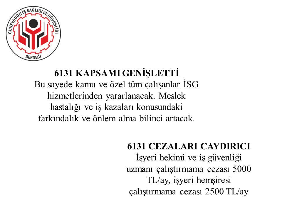 6131 KAPSAMI GENİŞLETTİ