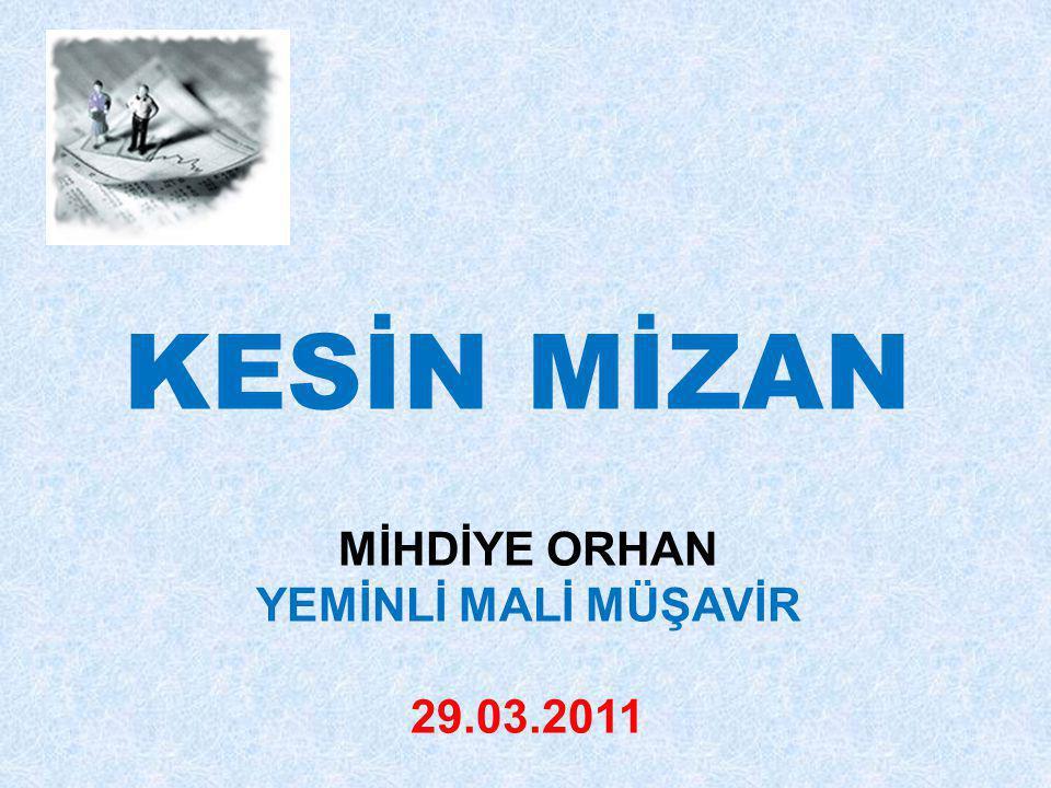 MİHDİYE ORHAN YEMİNLİ MALİ MÜŞAVİR 29.03.2011