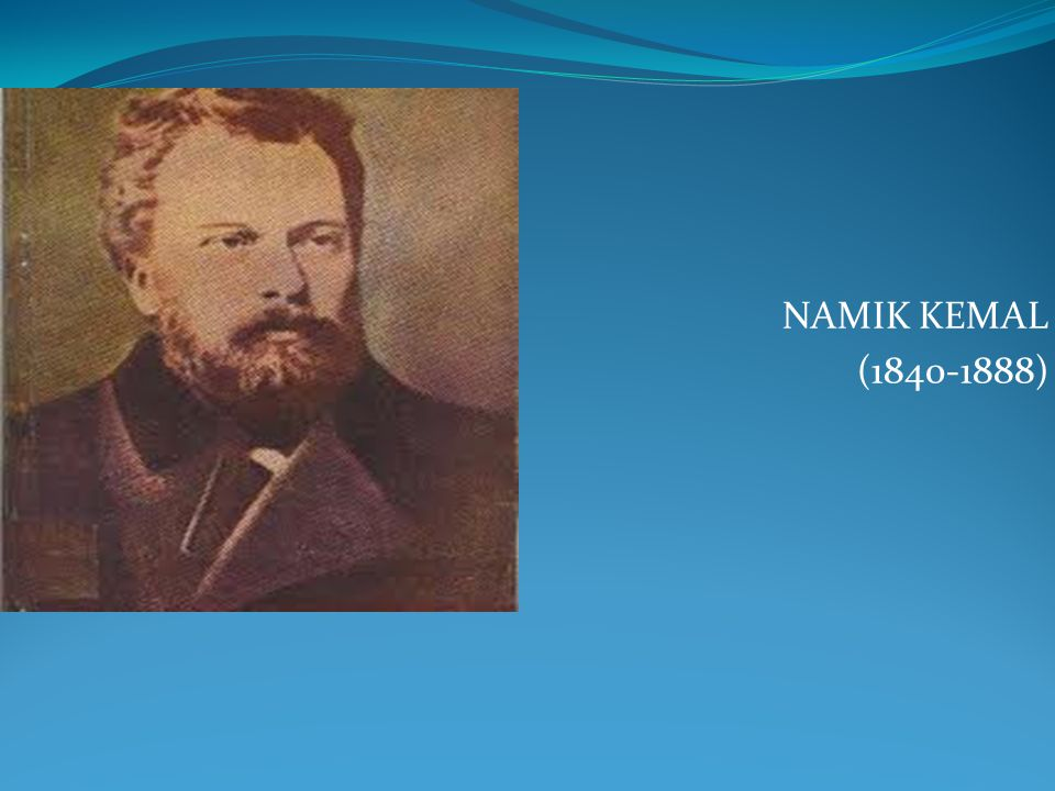 NAMIK KEMAL (1840-1888)