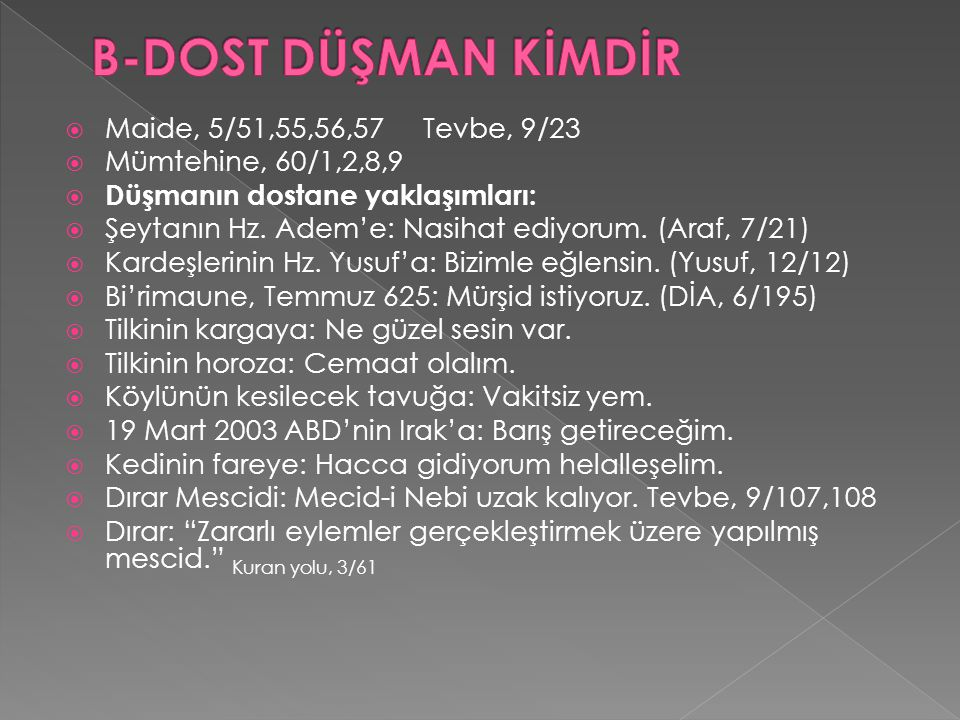 B-DOST DÜŞMAN KİMDİR Maide, 5/51,55,56,57 Tevbe, 9/23