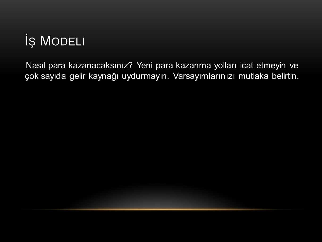 İş Modeli (Pricing) (Value of each customer)