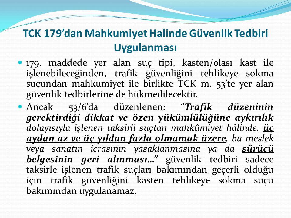 TCK 179'dan Mahkumiyet Halinde Güvenlik Tedbiri Uygulanması