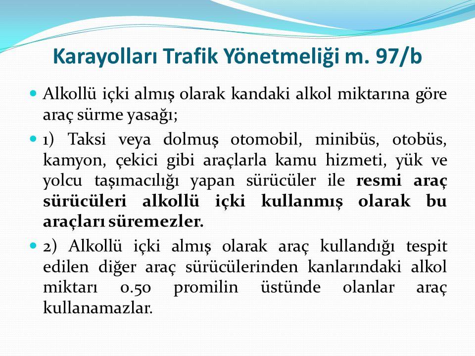 Karayolları Trafik Yönetmeliği m. 97/b