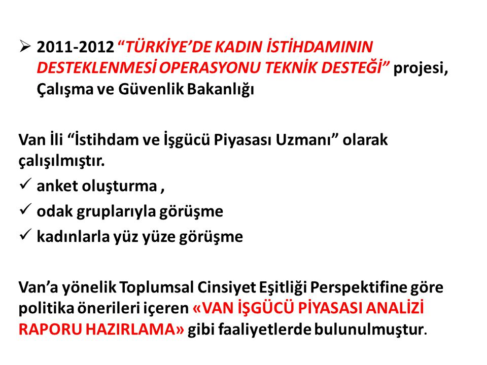 2011-2012 TÜRKİYE'DE KADIN İSTİHDAMININ DESTEKLENMESİ OPERASYONU TEKNİK DESTEĞİ projesi, Çalışma ve Güvenlik Bakanlığı