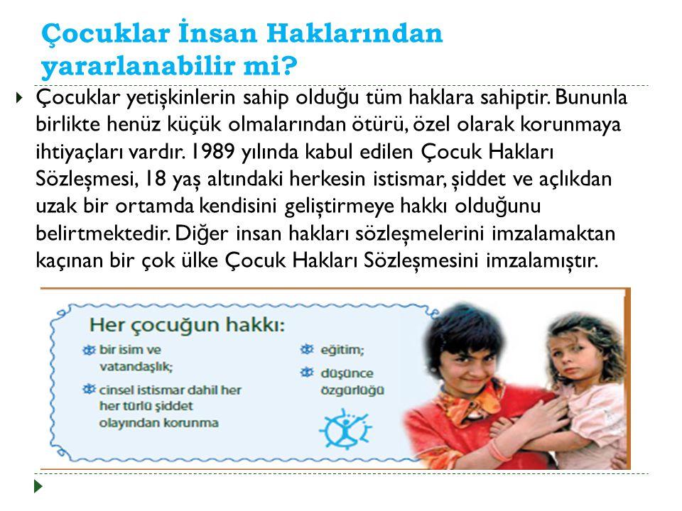 Çocuklar İnsan Haklarından yararlanabilir mi