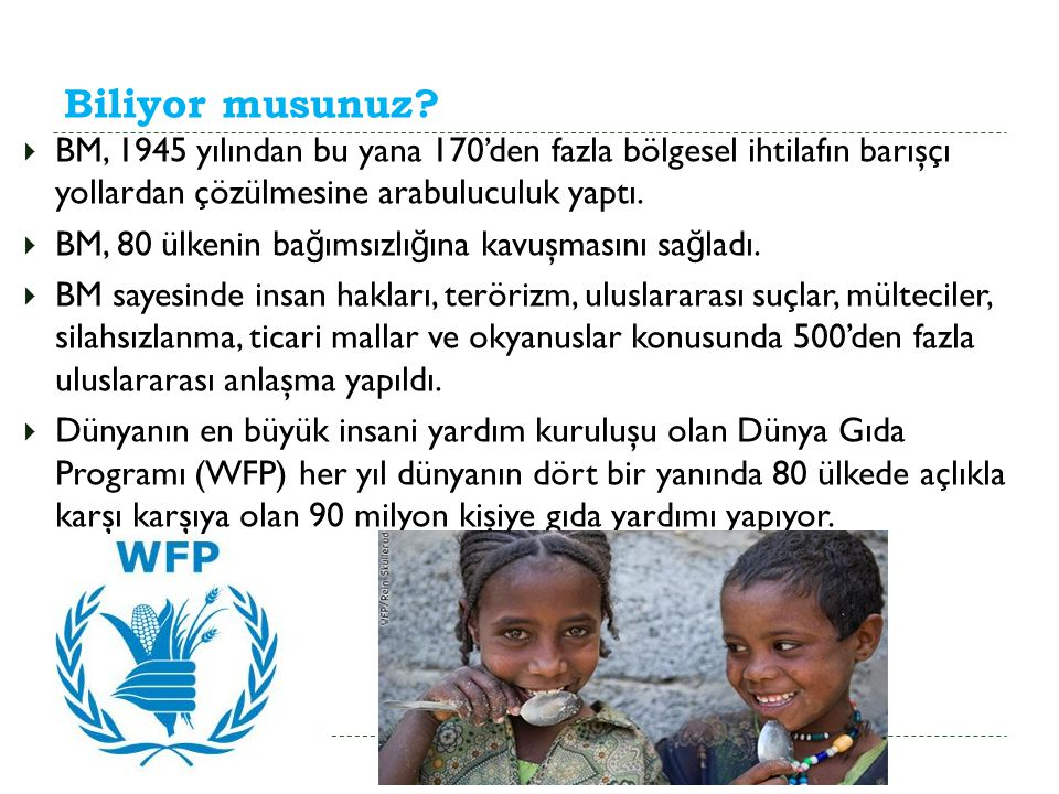 Biliyor musunuz BM, 1945 yılından bu yana 170'den fazla bölgesel ihtilafın barışçı yollardan çözülmesine arabuluculuk yaptı.