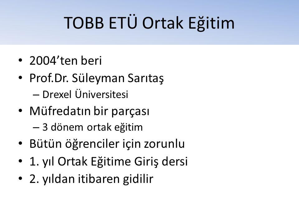 TOBB ETÜ Ortak Eğitim 2004'ten beri Prof.Dr. Süleyman Sarıtaş