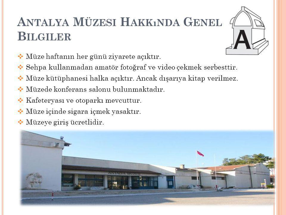 Antalya Müzesi Hakkında Genel Bilgiler