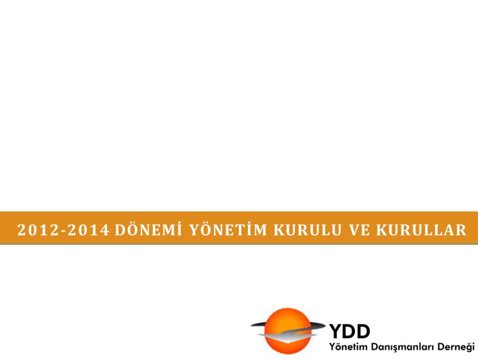 2012-2014 DÖNEMİ YÖNETİM KURULU VE KURULLAR