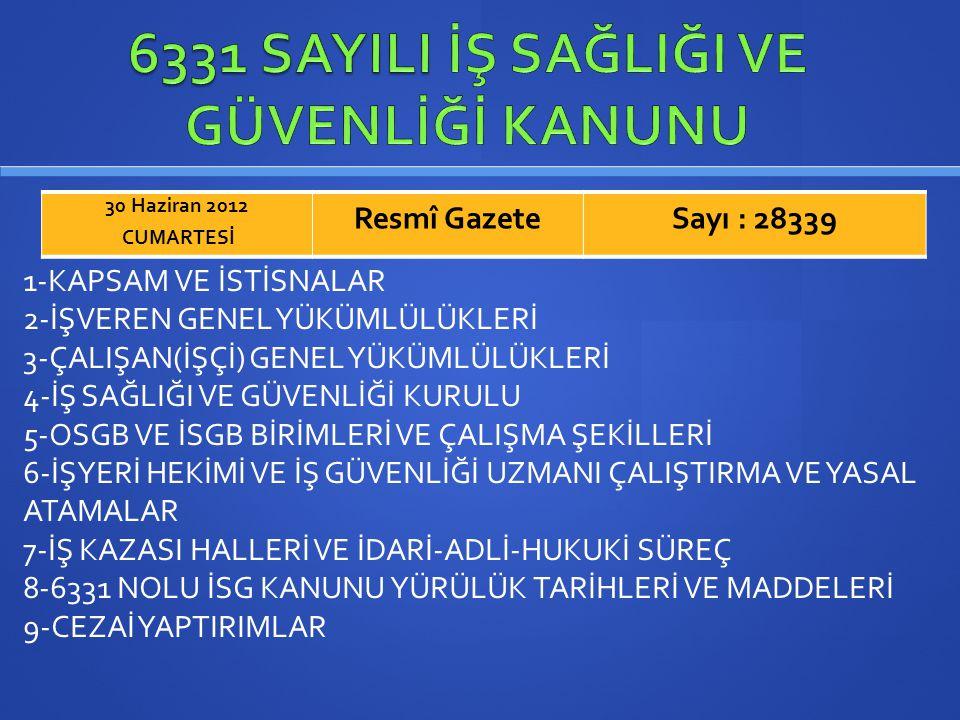 6331 SAYILI İŞ SAĞLIĞI VE GÜVENLİĞİ KANUNU