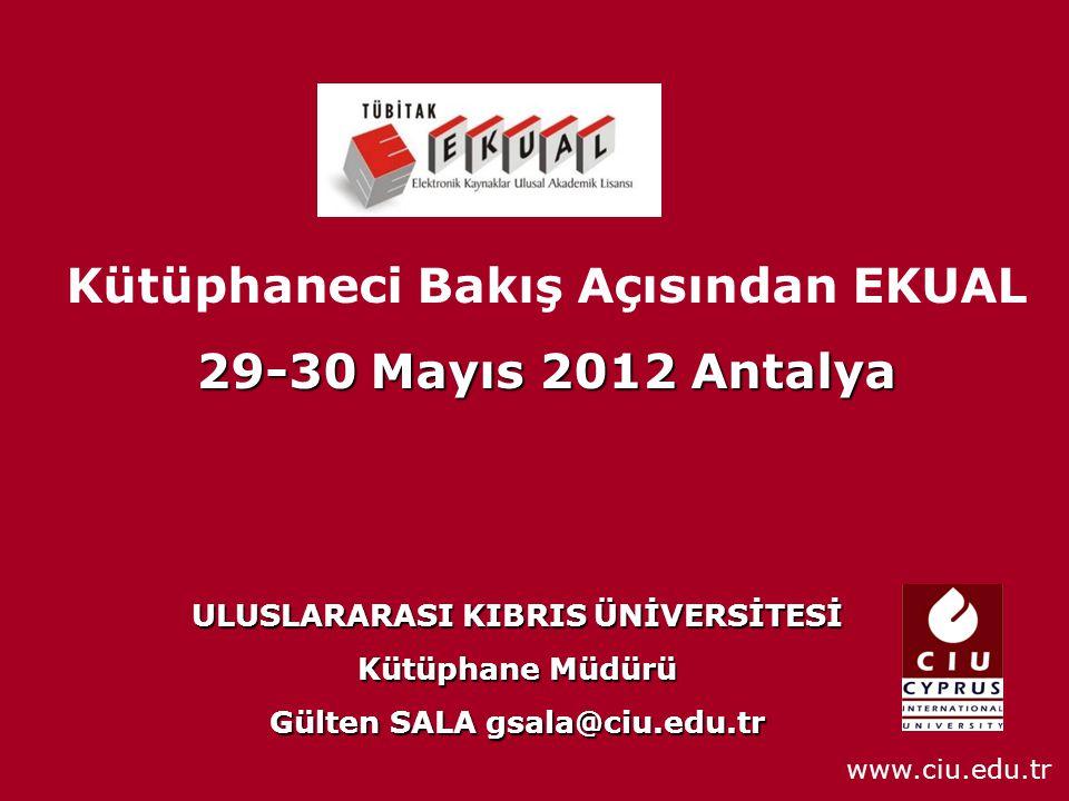 Kütüphaneci Bakış Açısından EKUAL 29-30 Mayıs 2012 Antalya
