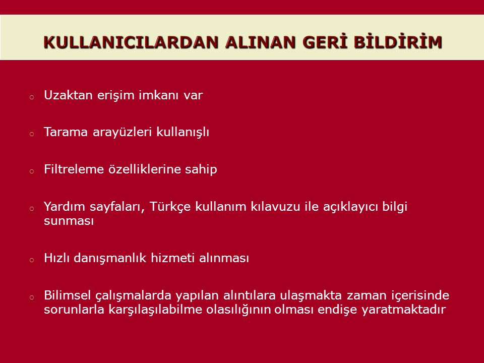 KULLANICILARDAN ALINAN GERİ BİLDİRİM