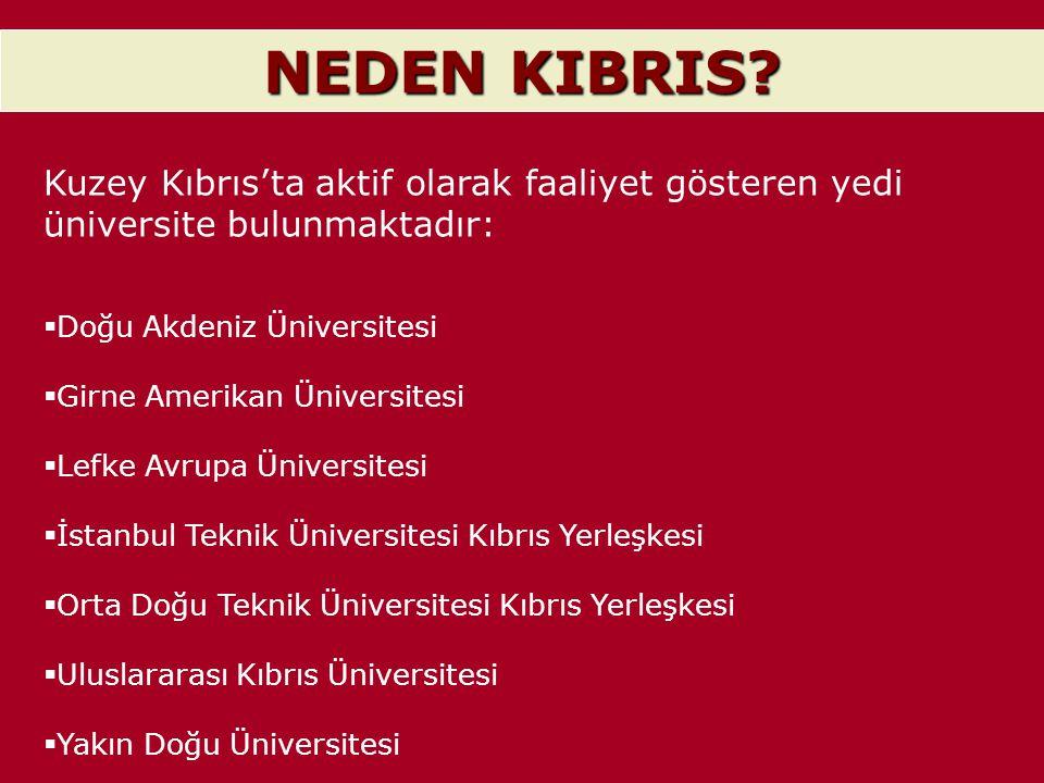 NEDEN KIBRIS Kuzey Kıbrıs'ta aktif olarak faaliyet gösteren yedi üniversite bulunmaktadır: Doğu Akdeniz Üniversitesi.