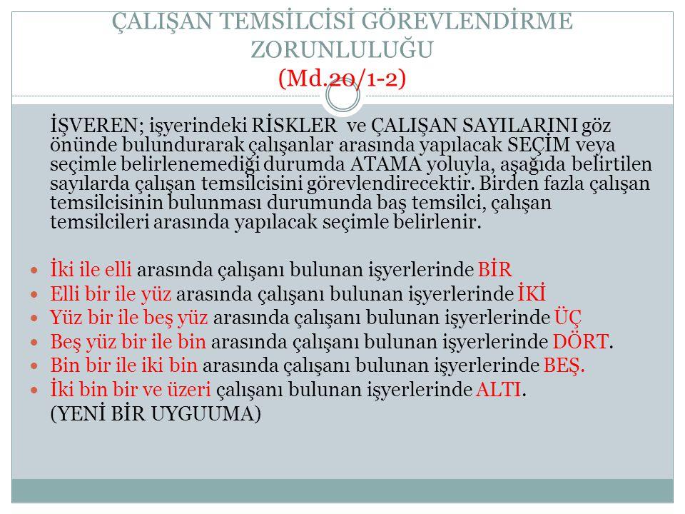 ÇALIŞAN TEMSİLCİSİ GÖREVLENDİRME ZORUNLULUĞU (Md.20/1-2)