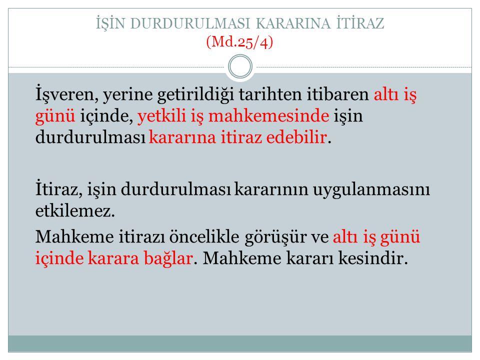 İŞİN DURDURULMASI KARARINA İTİRAZ (Md.25/4)