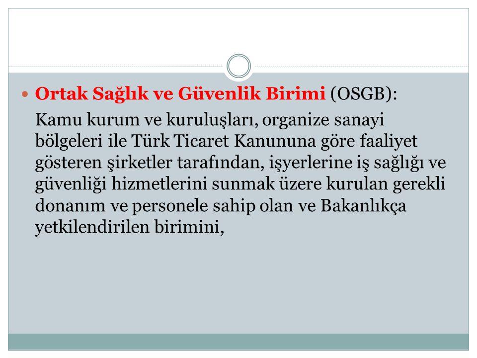 Ortak Sağlık ve Güvenlik Birimi (OSGB):