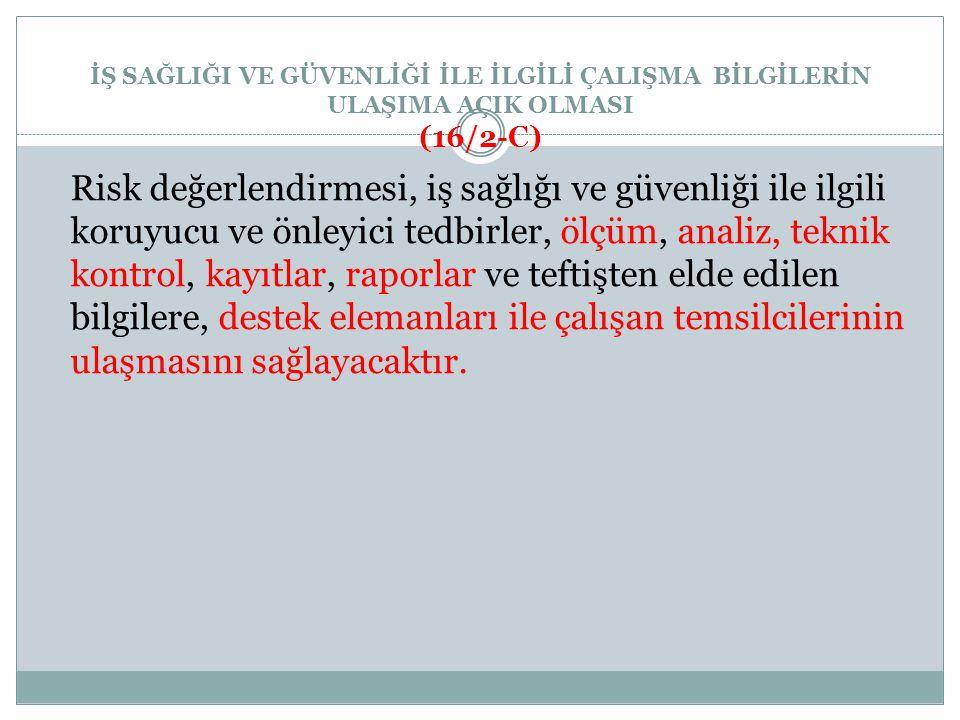 İŞ SAĞLIĞI VE GÜVENLİĞİ İLE İLGİLİ ÇALIŞMA BİLGİLERİN ULAŞIMA AÇIK OLMASI (16/2-C)