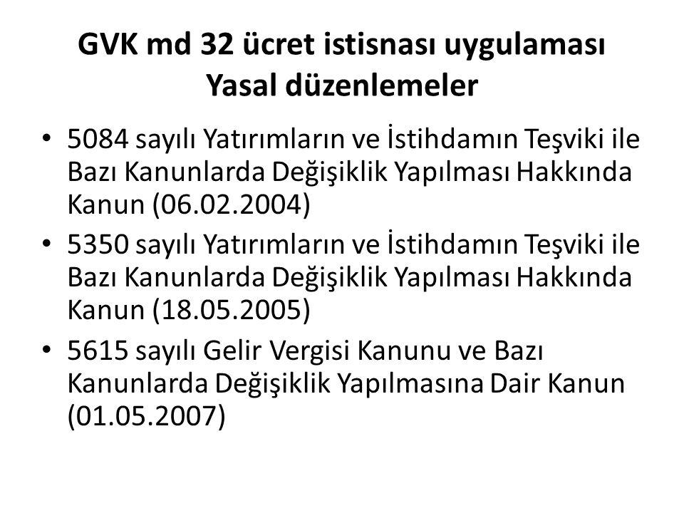 GVK md 32 ücret istisnası uygulaması Yasal düzenlemeler