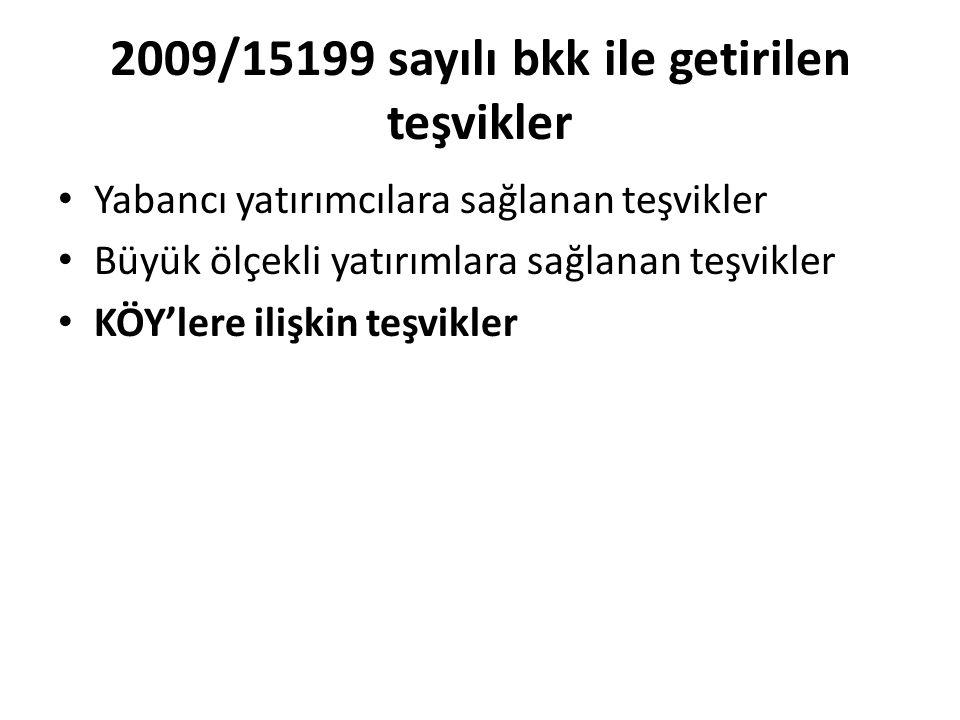 2009/15199 sayılı bkk ile getirilen teşvikler