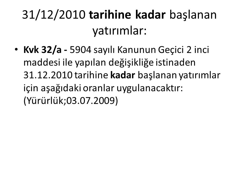 31/12/2010 tarihine kadar başlanan yatırımlar: