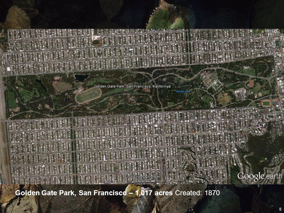 Golden Gate Park, San Francisco – 1,017 acres Created: 1870