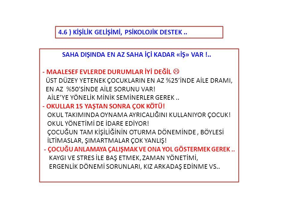 4.6 ) KİŞİLİK GELİŞİMİ, PSİKOLOJİK DESTEK ..