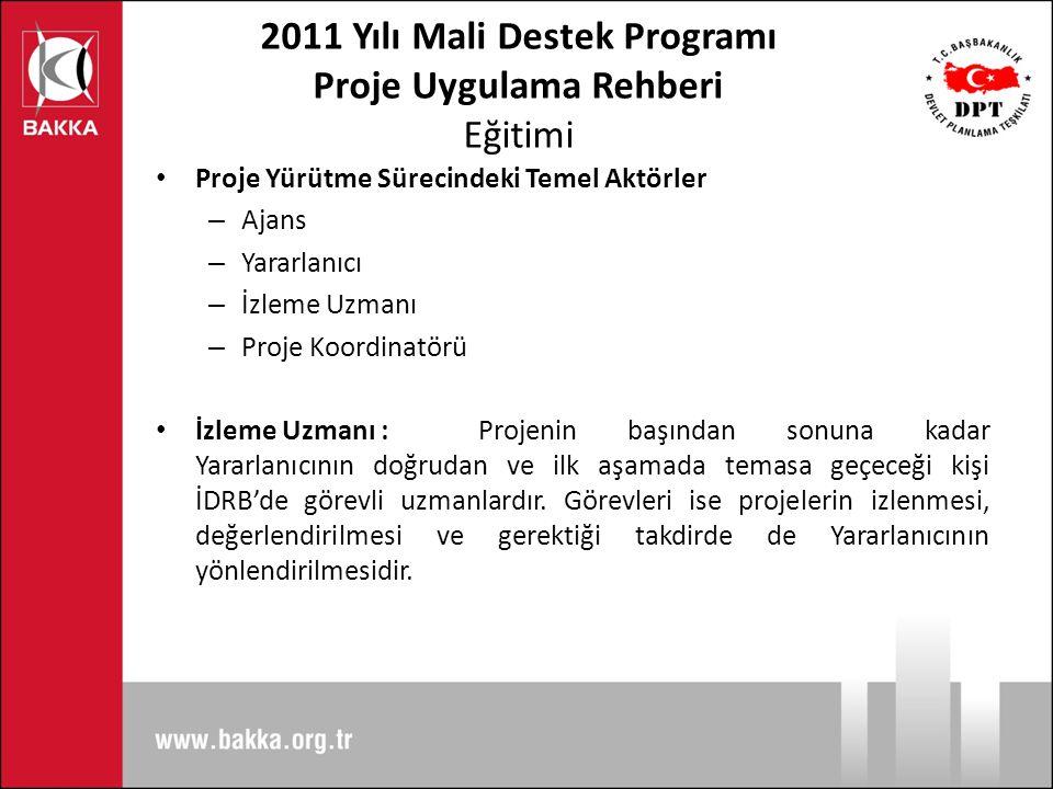 2011 Yılı Mali Destek Programı Proje Uygulama Rehberi Eğitimi