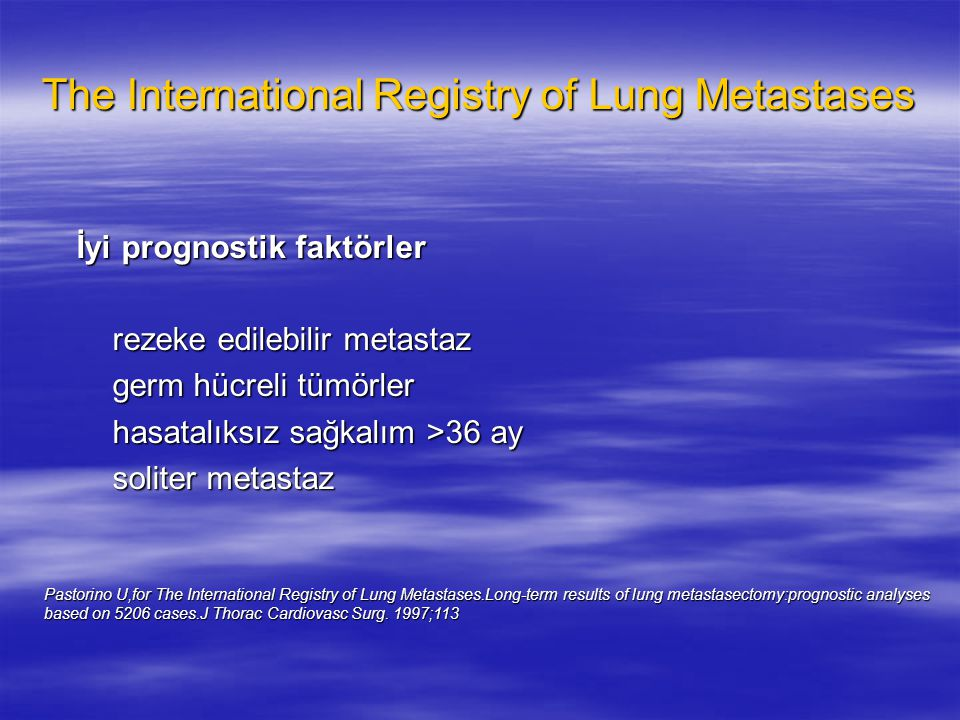 The International Registry of Lung Metastases